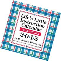 Life's Little Instruction 2015 Day-to-Day Calendar: Volume