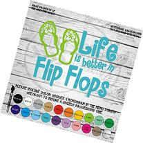 Life Is Better In Flip Flops - Vinyl Die Cut Decal Sticker