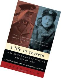 A Life in Secrets: Vera Atkins and the Missing Agents of