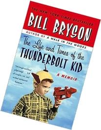 The Life and Times of the Thunderbolt Kid 1st  edition Text