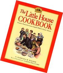The Little House Cookbook: Frontier Foods from Laura Ingalls
