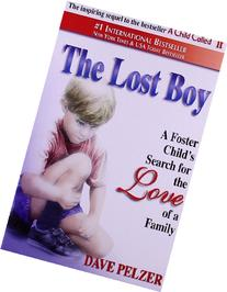 The Lost Boy: A Foster Child's Search for the Love of a