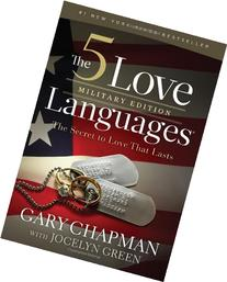 The 5 Love Languages Military Edition: The Secret to Love