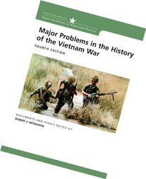 Major Problems in the History of the Vietnam War: Documents