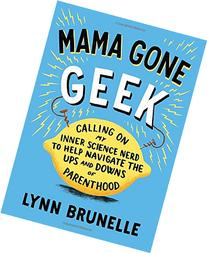 Mama Gone Geek: Calling On My Inner Science Nerd to Help