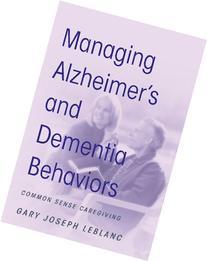 Managing Alzheimer's and Dementia Behaviors: Common Sense