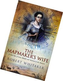 The Mapmaker's Wife: A True Tale of Love, Murder and
