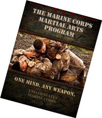 The Marine Corps Martial Arts Program: The Complete Combat