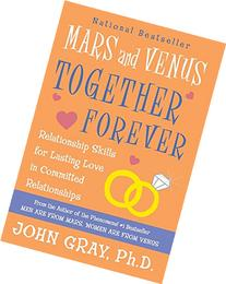 Mars and Venus Together Forever: Relationship Skills for