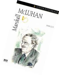 Marshall McLuhan: Wise Guy