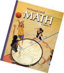 Math Course 2, Grades 6-8: Mcdougal Littell Middle School