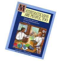 Mathematicians Are People, Too Stories from the Lives of