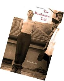The Mauthausen Trial: American Military Justice in Germany