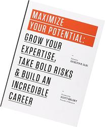 Maximize Your Potential: Grow Your Expertise, Take Bold
