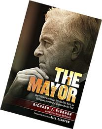 The Mayor: How I Turned Around Los Angeles after Riots, an