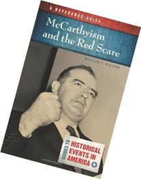 McCarthyism and the Red Scare : A Reference Guide