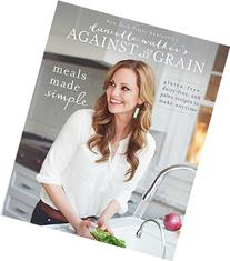 Danielle Walker's Against All Grain: Meals Made Simple: