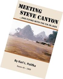 Meeting Steve Canyon: ...and flying with the CIA in Laos