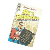 Men of Tomorrow: Geeks, Gangsters, and the Birth of the
