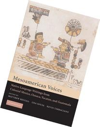 Mesoamerican Voices: Native Language Writings from Colonial