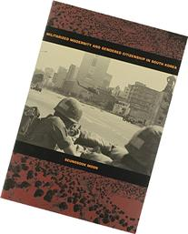 Militarized Modernity And Gendered Citizenship in South