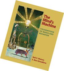 The Mind's Machine: Foundations of Brain and Behavior