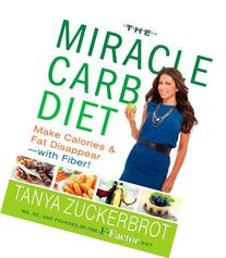 The Miracle Carb Diet: Make Calories and Fat Disappear--with