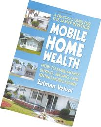 Mobile Home Wealth: How to Make Money Buying, Selling and