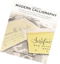 Modern Calligraphy: Everything You Need to Know to Get