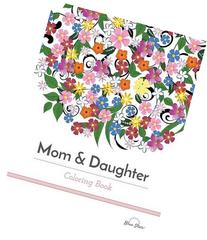 Mom & Daughter Coloring Book