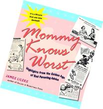Mommy Knows Worst: Highlights from the Golden Age of Bad