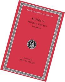 Seneca: Moral Essays, Volume I