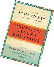 Mountains Beyond Mountains: The Quest of Dr. Paul Farmer, a