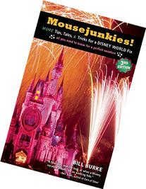 Mousejunkies!: More Tips, Tales, and Tricks for a Disney
