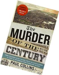 The Murder of the Century: The Gilded Age Crime That