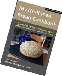 My No-Knead Bread Cookbook : From the Kitchen of Artisan