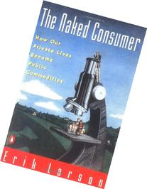Naked Consumer: How Our Private Lives Become Public