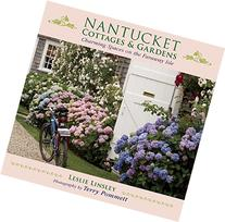 Nantucket Cottages and Gardens: Living Large in Small,