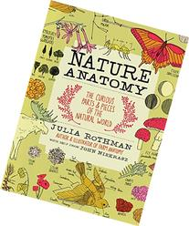 Nature Anatomy: The Curious Parts and Pieces of the Natural