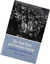 Nazi State and German Society: A Brief History with