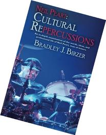 Neil Peart: Cultural Repercussions: An in-depth examination