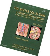 Netter Collection of Medical Illustrations - Urinary System
