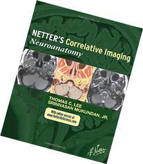 Netter's Correlative Imaging: Neuroanatomy: with