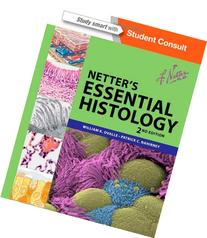 Netter's Essential Histology: with Student Consult Access