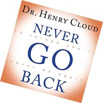 never go back 10 things you ll never do again