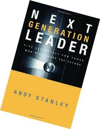 Next Generation Leader: 5 Essentials for Those Who Will