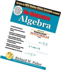 No-Nonsense Algebra: Part of the Mastering Essential Math