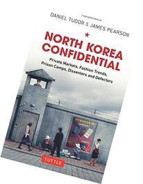 North Korea Confidential: Private Markets, Fashion Trends,
