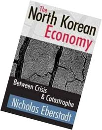 The North Korean Economy: Between Crisis and Catastrophe