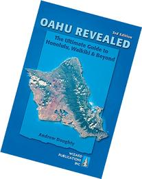 Oahu Revealed: The Ultimate Guide to Honolulu, Waikiki &